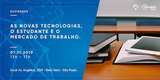 As novas tecnologias, o estudante e o mercado de trabalho.