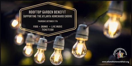 The Atlanta Homeward Choirs 3rd Annual Rooftop Garden Benefit tickets
