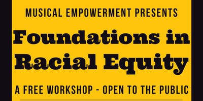 FREE Workshop: Foundations in Racial Equity