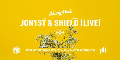 Jon1st & Shield (LIVE) at Shady Park tickets