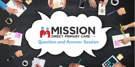 Mission Direct Primary Care Question and Answer Sessions tickets