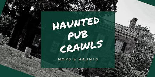 Haunted Pub Crawl 2019 - Hops & Haunts