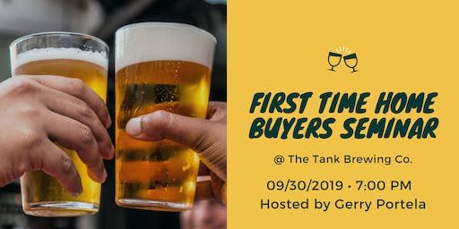 First Time Home Buyers Seminar @ The Tank Brewing Co.