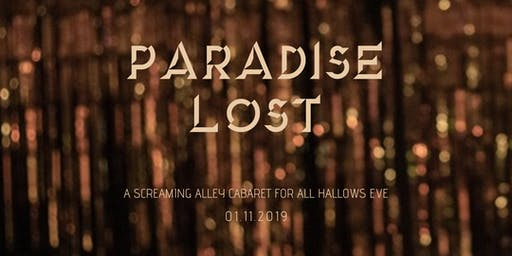 Screaming Alley Presents PARADISE LOST, an event for Halloween