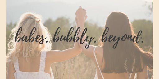 Babes Bubbly & Beyond.