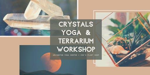 Crystals + Yoga  + Terrarium Crafting