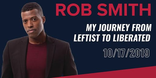 America's Favorite Black, Gay Conservative. Rob Smith; My Journey