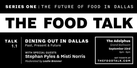 The Food Talk 1.1 : Dining Out in Dallas — Past, Present & Future tickets