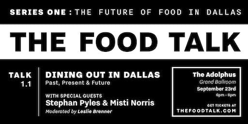 The Food Talk 1.1 : Dining Out in Dallas — Past, Present & Future