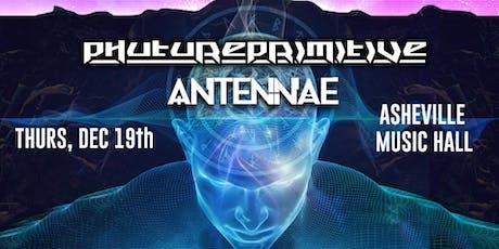 Phutureprimitive w/ An-Ten-Nae | Asheville Music Hall tickets