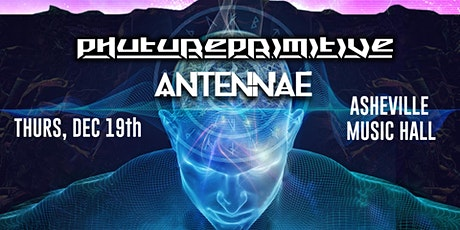 Phutureprimitive w/ An-Ten-Nae | Asheville Music Hall tickets