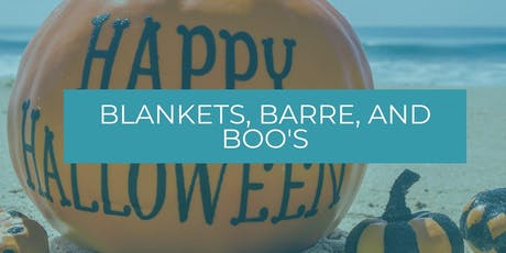 Blankets, Barre, and Boo's tickets
