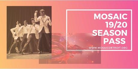 Mosaic 19/20 Season Pass tickets