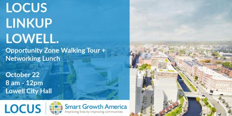 LOCUS Lowell LinkUP -- Opportunity Zone Walking Tour tickets