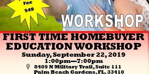 FIRST TIME HOMEBUYER EDUCATION WORKSHOP