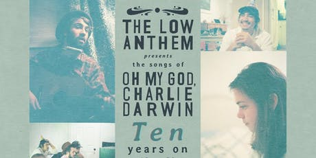 The Low Anthem - Oh My God, Charlie Darwin - 10 Years On tickets