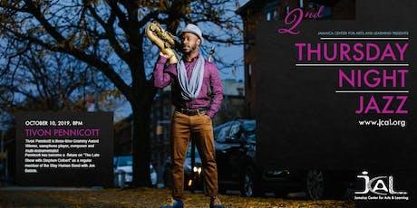 Thursday Night Jazz with Tivon Pennicott tickets