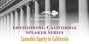 Envisioning CA Speaker Series: Cannabis Equity in...