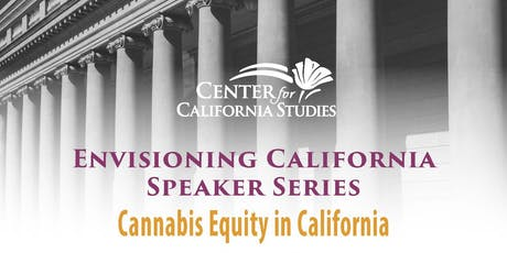 Envisioning CA Speaker Series: Cannabis Equity in California tickets