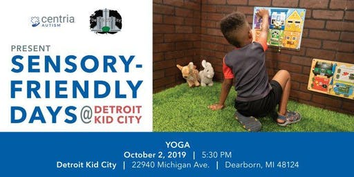 Sensory Friendly Yoga at Detroit Kid City - Presented by Centria Autism