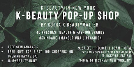 K-Beauty Pop-Up Shop Experience- Free Gift for Shoppers on 9/27 tickets