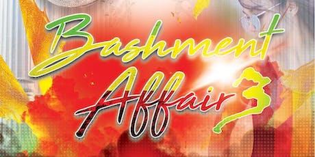 BASHMENT AFFAIR 3 tickets