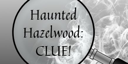 Haunted Hazelwood: CLUE!