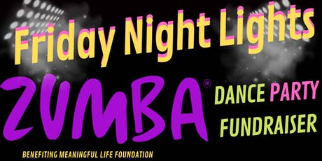 FRIDAY NIGHT LIGHTS ZUMBA FUNDRAISER tickets