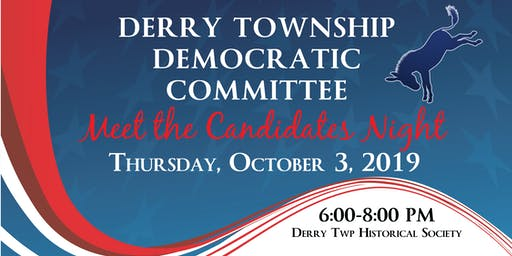 Derry Twp Democratic Committee Meet the Candidates Night