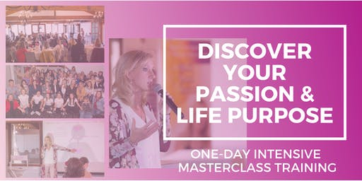 DISCOVER YOUR PASSION & LIFE PURPOSE: 1-DAY INTENSIVE MASTERCLASS TRAINING