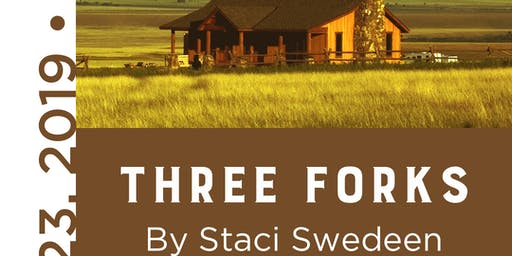 THREE FORKS by Staci Swedeen.  A Staged Reading