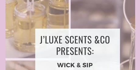 J'Luxe Scents & Co Presents: Wick & Sip tickets