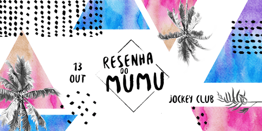 Resenha do Mumu | 13 Out