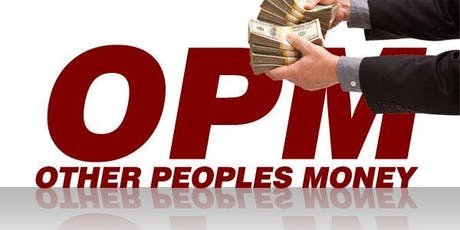 Put OPM to work for you (Other People's Money) Panel tickets
