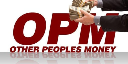 Put OPM to work for you (Other People's Money) Panel