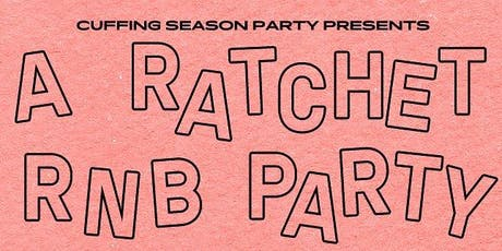 A Ratchet R&B Party presented by Cuffing Season Friday, October 4! tickets