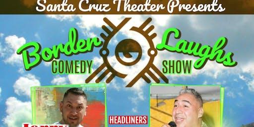 Santa Cruz Theater Presents: BorderLaughs Comedy Show Vol.4