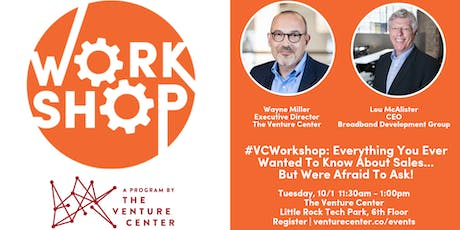 #VC Workshop: Wayne Miller + Lou McAlister | Everything You Need To Know About Sales...But Were Afraid To Ask tickets