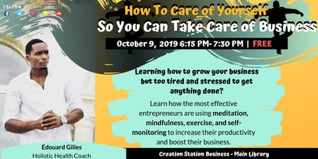How to Take Care of Yourself so You Can Take Care of Business tickets