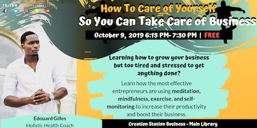 How to Take Care of Yourself so You Can Take Care of Business