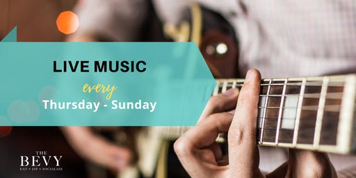 Live Music at The Bevy Every Thursday - Sunday Evening
