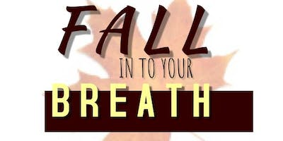 Fall into your BREATH!