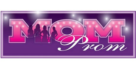 2019 Mom's Night Out Mom Prom tickets