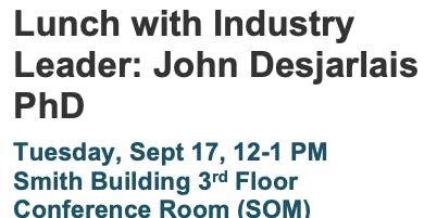 Lunch with Industry Leader- Dr. John Desjarlais
