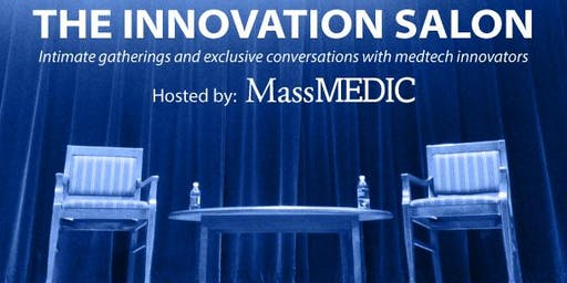 The Innovation Salon Series from MassMEDIC: Boston Scientific CMO Dr. Ian Meredith
