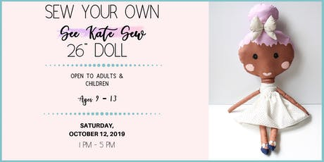 "SEW a ""See Kate Sew"" 26"" Doll tickets"