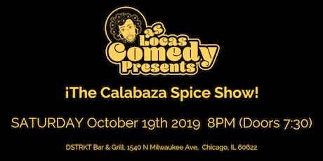 Las Locas Comedy Presents: ¡ The Calabaza Spice Show ! tickets