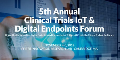 5th Annual Clinical Trials IoT & Digital Endpoints Forum 2019 tickets