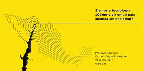 Sismos y Tecnología: ¿Cómo vivir en un país sísmico sin ansiedad? tickets