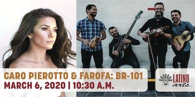 Matinee: Caro Pierotto & Farofa Present: BR-101